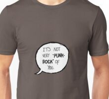 Its Not Very Punk Rock Of You Unisex T-Shirt