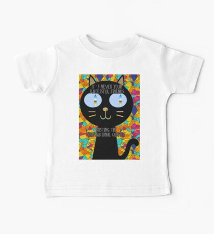 It's never your successful friends posting the inspirational quotes :) Baby Tee