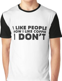 People Coffee Funny Ironic Sarcastic Cool Quote  Graphic T-Shirt