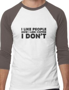 People Coffee Funny Ironic Sarcastic Cool Quote  Men's Baseball ¾ T-Shirt