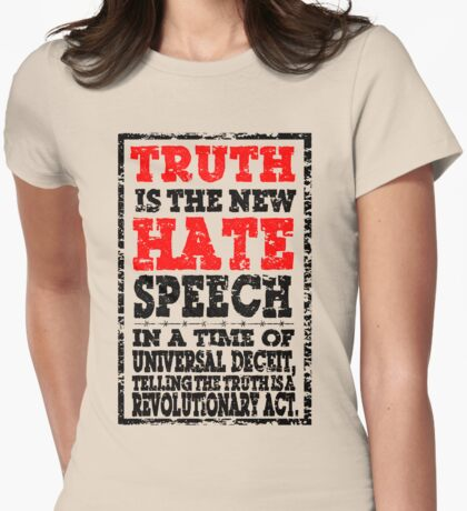 TRUTH IS THE NEW HATE SPEECH - WITH ORWELL QUOTE Womens Fitted T-Shirt