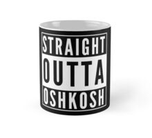 Straight Outta Oshkosh Mug