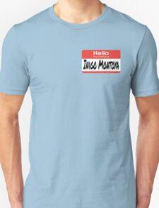 The Princess Bride Quote - Hello My Name Is Inigo Montoya Unisex T-Shirt