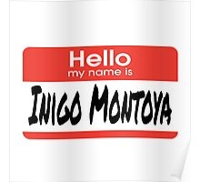 The Princess Bride Quote - Hello My Name Is Inigo Montoya Poster