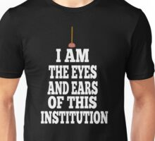 The Breakfast Club Quote - I Am The Eyes And Ears Of This Institution Unisex T-Shirt