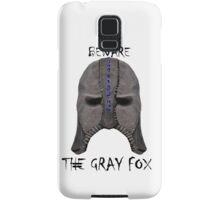 Beware the Gray Fox Samsung Galaxy Case/Skin