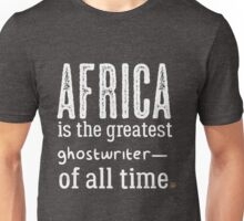 Africa Is The Greatest (white) Unisex T-Shirt
