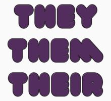 pronouns: they/them/their by omoriley