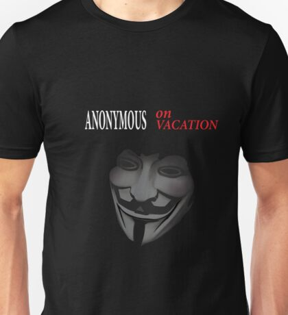Anonymous On Vacation Unisex T-Shirt