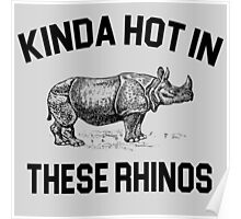 Ace Ventura Quote - Kinda Hot In These Rhinos Poster