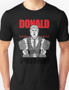 Donald Pump - Making american swole again t-shirt Unisex T-Shirt