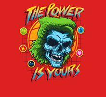 The Power is Yours Unisex T-Shirt