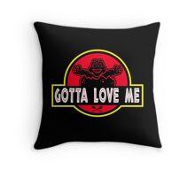 Gotta Love Me! Throw Pillow