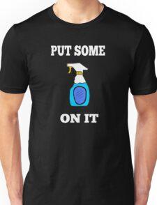 My Big Fat Greek Wedding Quote - Put Some Windex On It Unisex T-Shirt