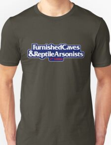 Furnished Caves And Reptile Arsonists Unisex T-Shirt