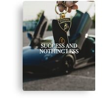 Success and Nothing Less Canvas Print