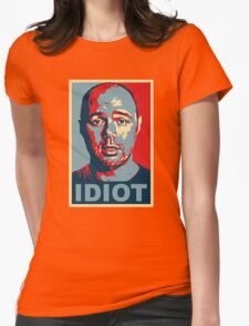 Idiot  Womens Fitted T-Shirt