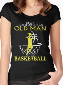 Never Underestimate An Old Man who plays Basketball T-Shirt Women's Fitted Scoop T-Shirt