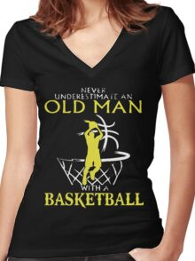 Never Underestimate An Old Man who plays Basketball T-Shirt Women's Fitted V-Neck T-Shirt