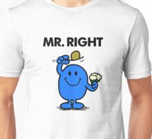Mr Right Unisex T-Shirt
