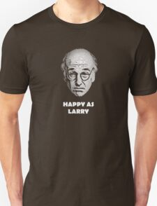 Happy as Larry  Unisex T-Shirt