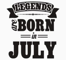 Legends Are Born In JULY One Piece - Short Sleeve