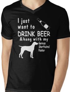 I just want to drink beer & hang with my german shortheired pointer - T-shirts & Hoodies Mens V-Neck T-Shirt