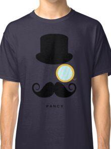 I'm So Fancy Classic T-Shirt