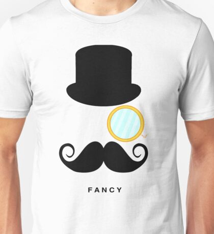 I'm So Fancy Unisex T-Shirt