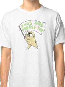 pug are people too Classic T-Shirt