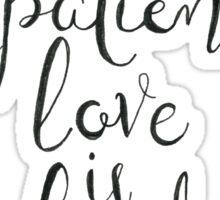 Love Is Patient, Love Is Kind Sticker