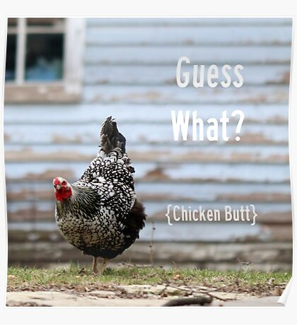 Guess What?  Chicken Butt! Poster