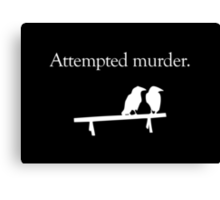 Attempted Murder (White design) Canvas Print