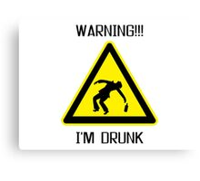 Drunk Warning Beer Funny T shirt Canvas Print