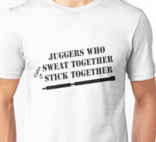 Juggers Who Sweat Together Stick Together Unisex T-Shirt