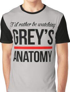 Rather Be Watching Grey Anatomy Graphic T-Shirt