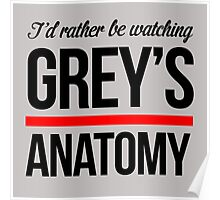 Rather Be Watching Grey Anatomy Poster