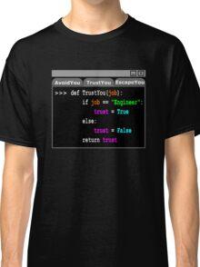 Trust Me Engineer Shirt Python Script Classic T-Shirt