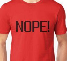 Nope Funny No T shirt Sign Lazy  Unisex T-Shirt