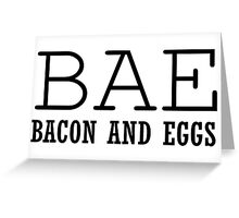 Bae Bacon Eggs Funny T shirt Junk Food Greeting Card