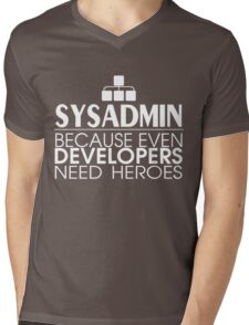 Sysadmin Because Even Developers Need Heroes Mens V-Neck T-Shirt