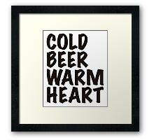Cold Beer Warm heart Framed Print