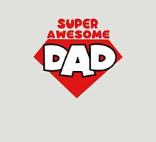 super awesome dad Unisex T-Shirt