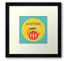 Anytime is Tea Time Framed Print