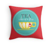 TEA - Love in A Cup Throw Pillow