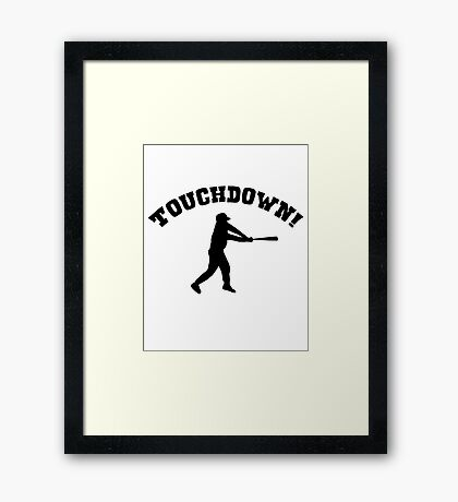 Touchdown! baseball funny (sports knowledge) Framed Print