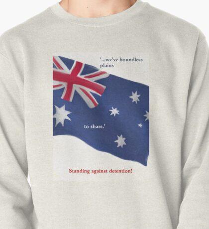 Australian's Against Detention: We've boundless plains Pullover