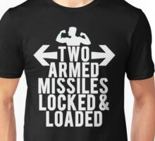 Suns Out Armed Missiles Out Unisex T-Shirt
