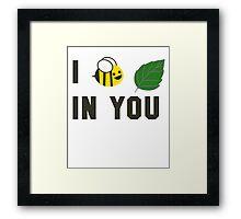I Believe ( Bee Leaf ) in You  Framed Print