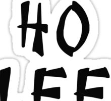 Ho Lee Chit! (Funny chinese saying) Sticker
